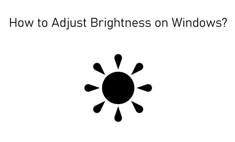 How to Adjust Brightness on Windows