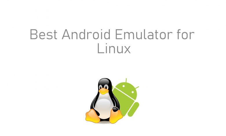 Best Android Emulator for Linux