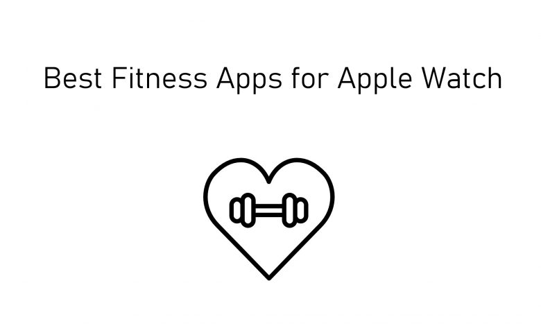 Best Fitness Apps for Apple Watch