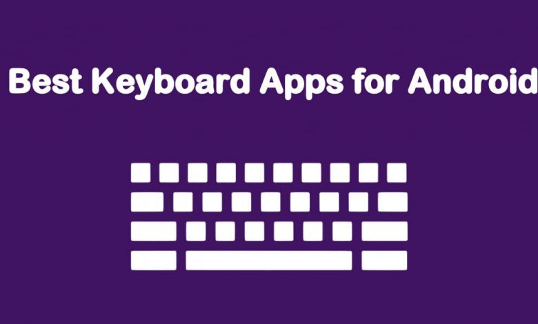 Best Keyboard Apps for Android