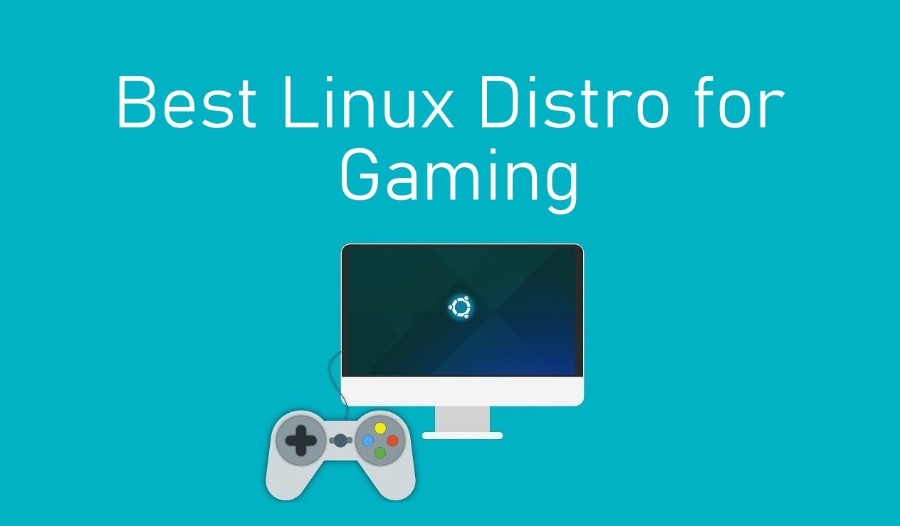 best linux distro for gaming updated 2020  techowns