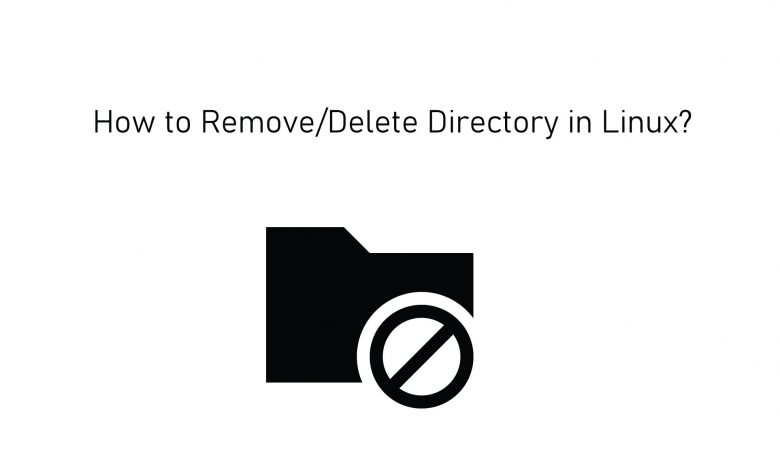 How to Remove/Delete Directory in Linux?