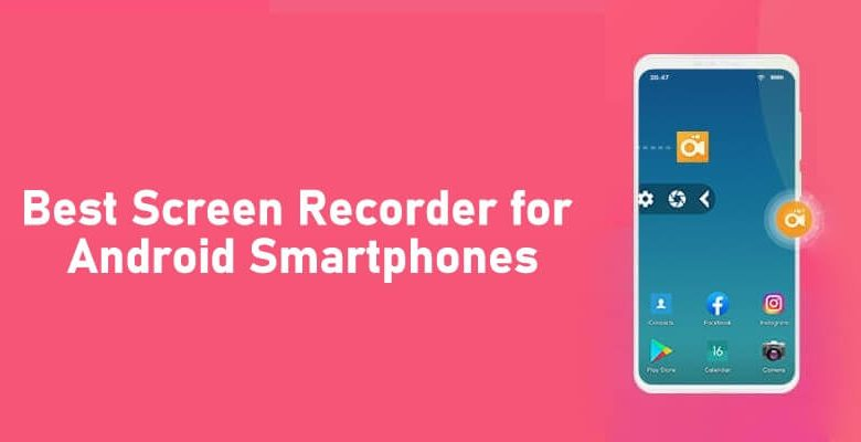 Best Screen Recorder for Android Smartphones