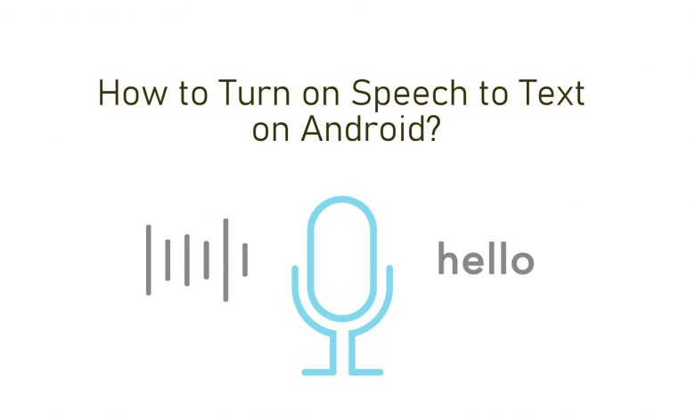 How to Turn on Speech to Text on Android