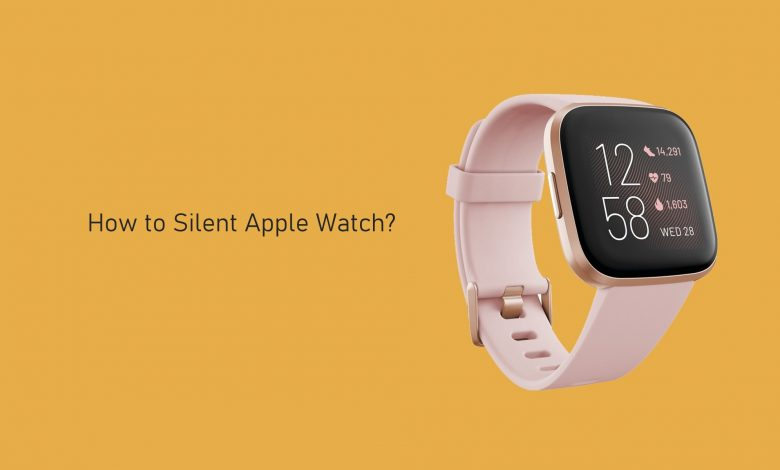 How to silent Apple Watch