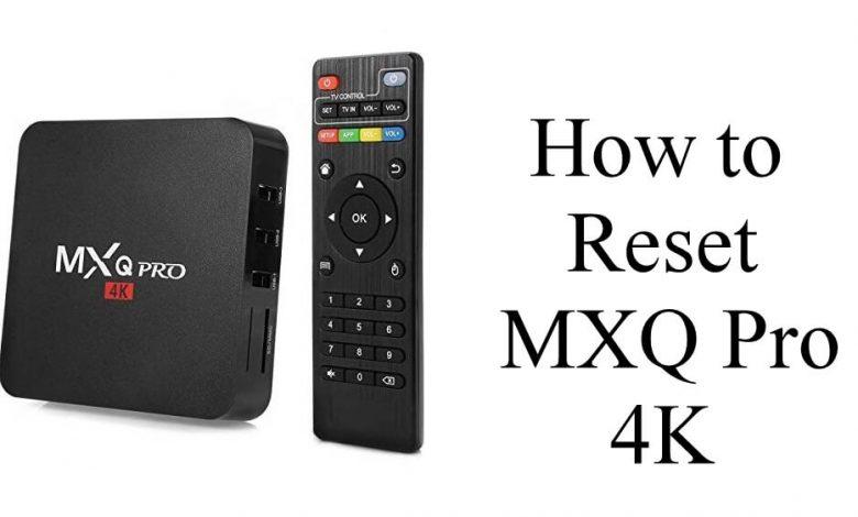 Reset MXQ Pro