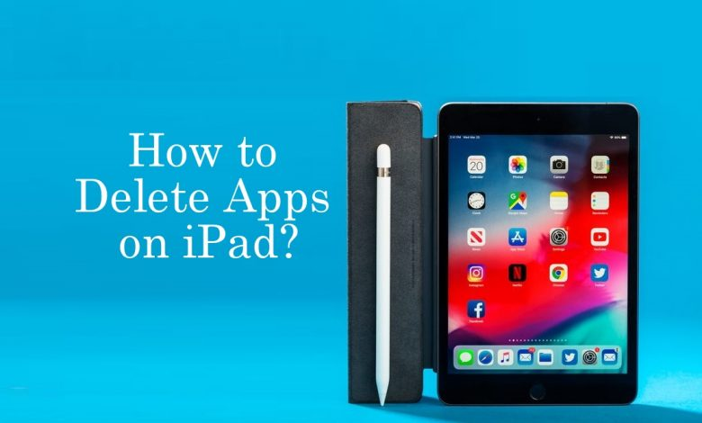 How to Delete Apps on iPad