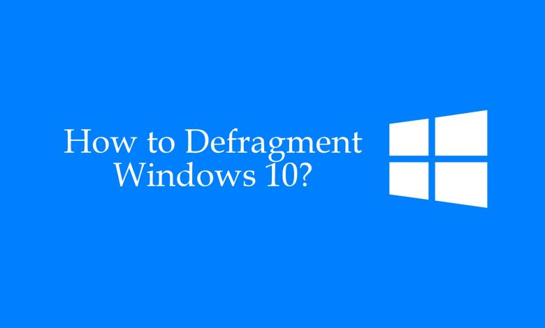 How to defragment Windows 10