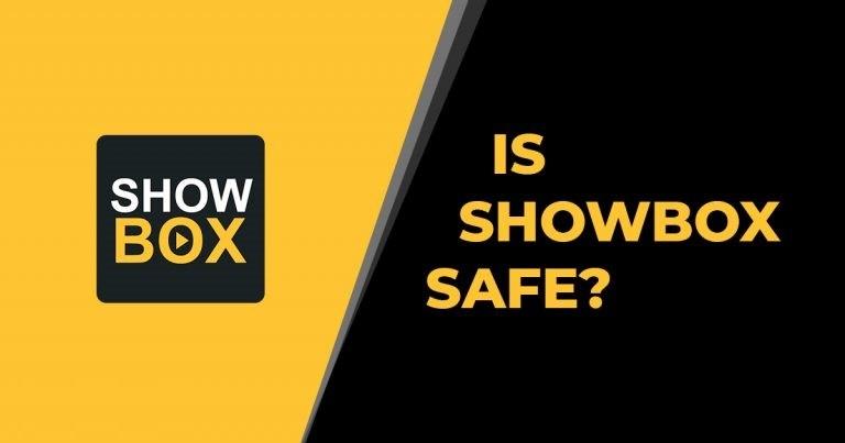 Is showbox safe?