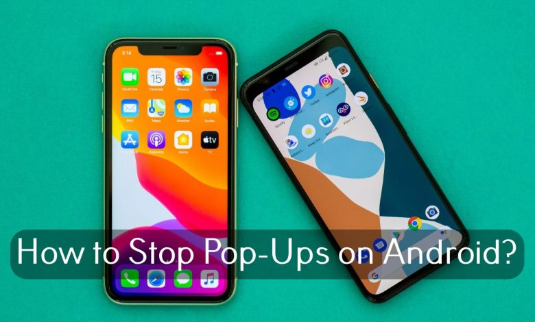 How to Stop pop-ups on Android
