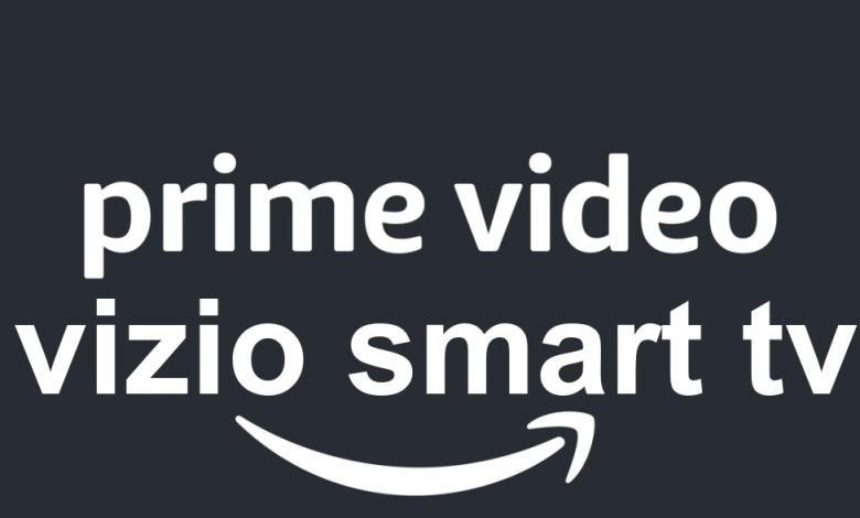 Amazon Prime Videos on Vizio Smart TV