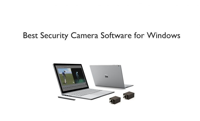 best security camera software for windows