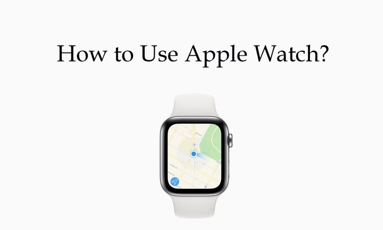 how to use apple watch