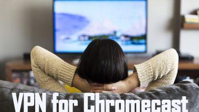 Best VPN for Chromecast