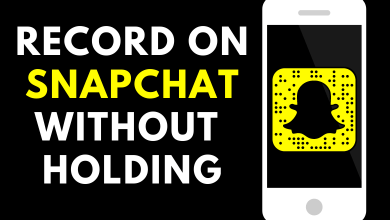How to Record on Snapchat Without holding the Button