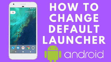 How to Change Default Launcher on Android