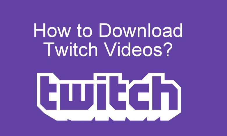 How to Download Twitch Videos