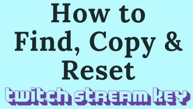 How to Find Twitch Stream Key