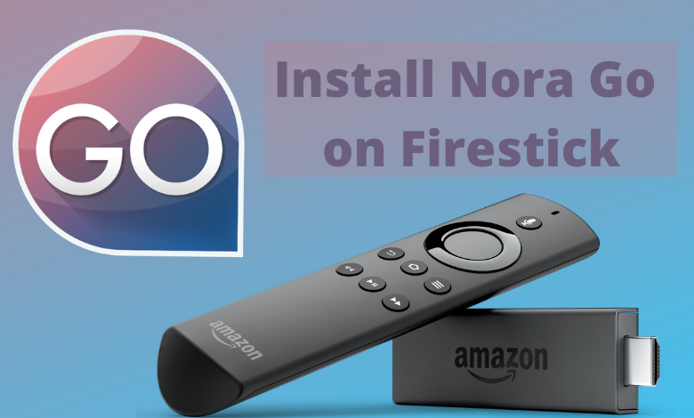 Install Nora Go on Firestick