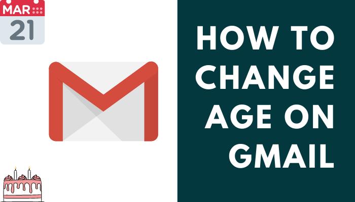 Change Age on Gmail