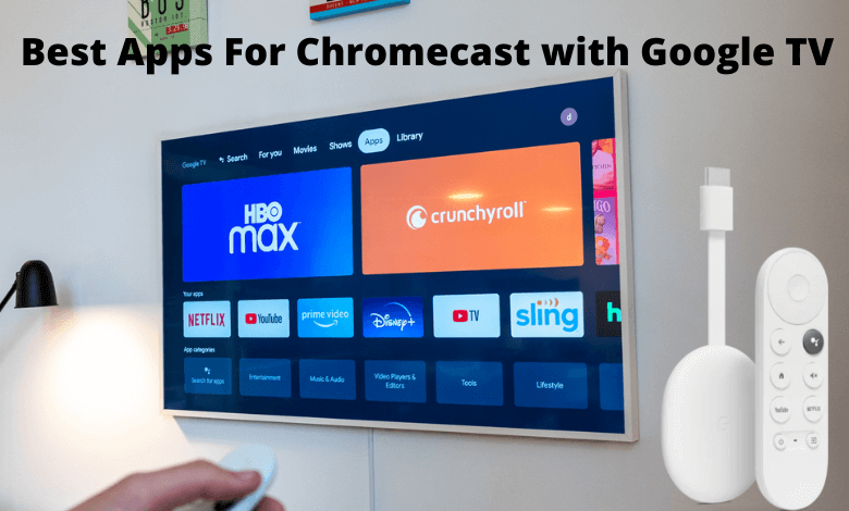 Best Apps For Chromecast with Google TV