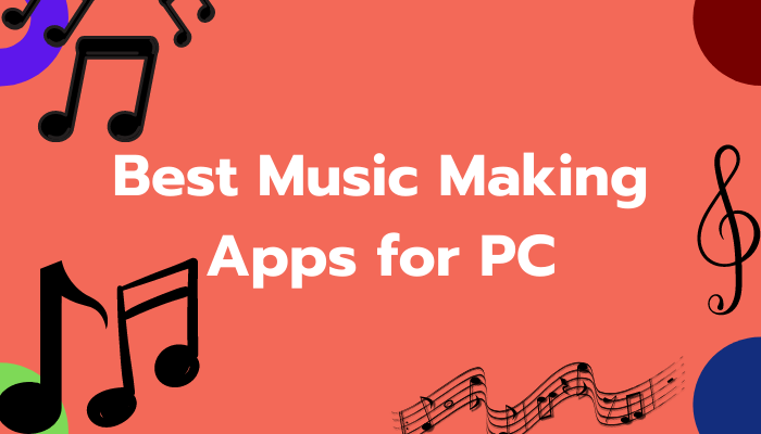 Best Music Making Apps for PC