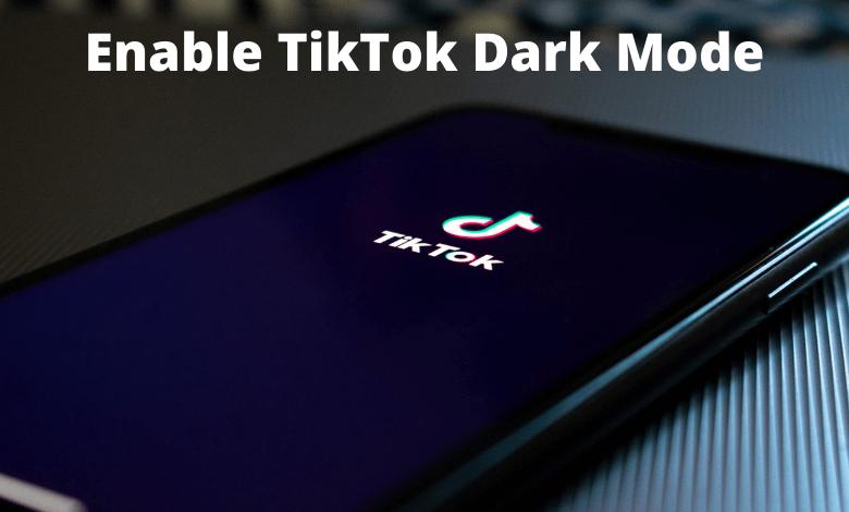 Enable TikTok Dark Mode