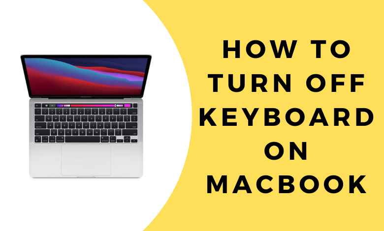 Disable keyboard on MacBook