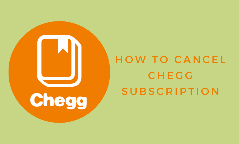 How to Cancel Chegg Subscription