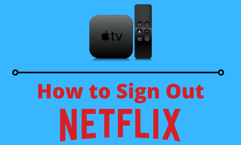 Sign Out Netflix on Apple TV