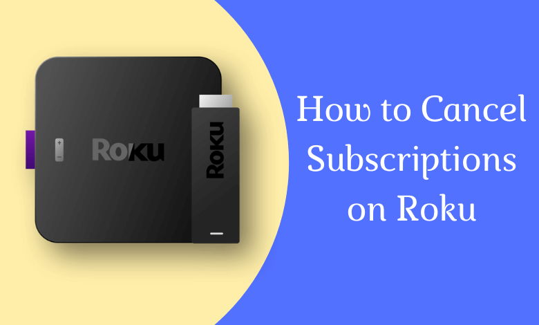 How to Cancel Subscription on Roku