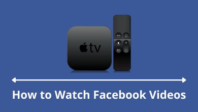 How to Watch Facebook Videos on Apple TV