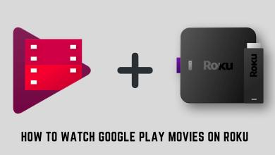 How to Watch Google Play Movies on Roku